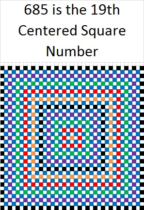 685 is the 19th Centered Squared Number